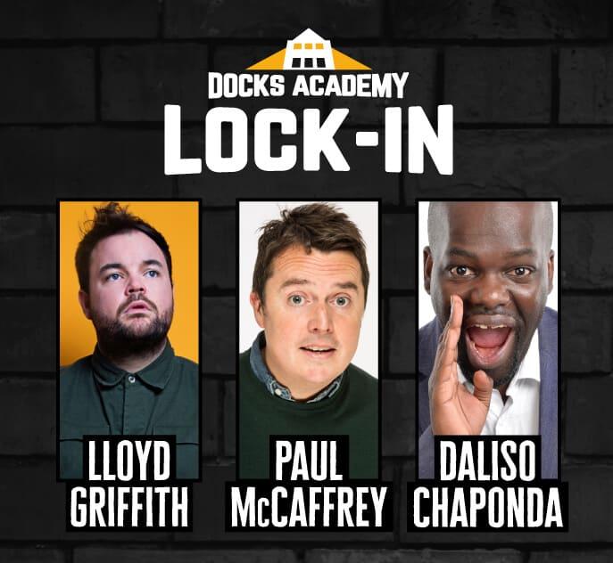 Docks Academy Lock-in featuring Lloyd Griffith, Paul McCaffrey and Daliso Chaponda